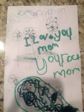 """I love you mom. You rock mom."""